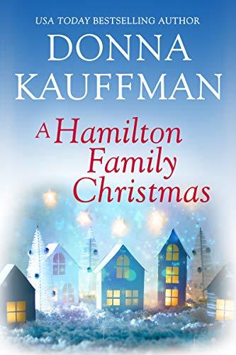 A Hamilton Family Christmas Donna Kauffman
