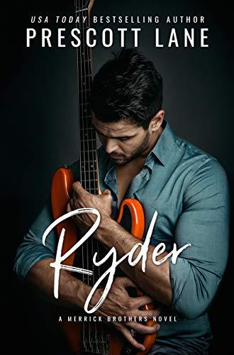 Ryder (A Merrick Brothers Novel) Prescott Lane