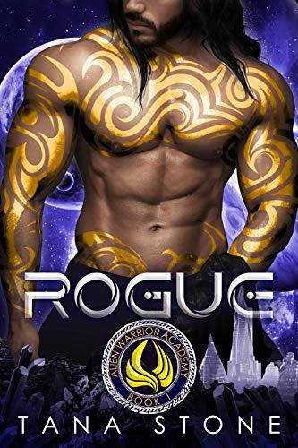 Rogue: A Sci-Fi Academy Romance (Alien Warrior Academy Book 1) Tana Stone