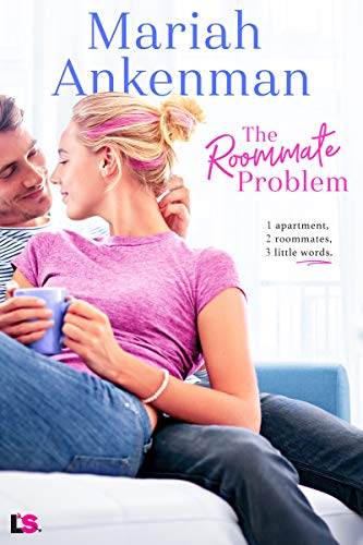 The Roommate Problem (Mile High Happiness Book 3) Mariah Ankenman