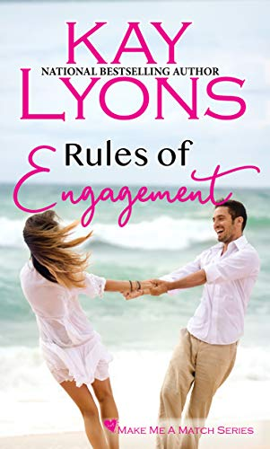 Rules of Engagement (Make Me A Match Book 2) Kay Lyons
