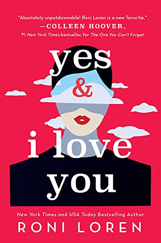 Yes & I Love You (Say Everything Book 1) Roni Loren