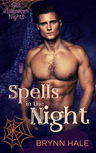 Spells in the Night (Hot Halloween Nights Book 1) Brynn Hale
