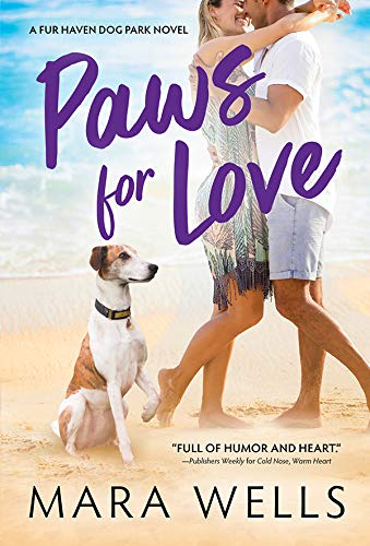 Paws for Love (Fur Haven Dog Park Book 3) Mara Wells