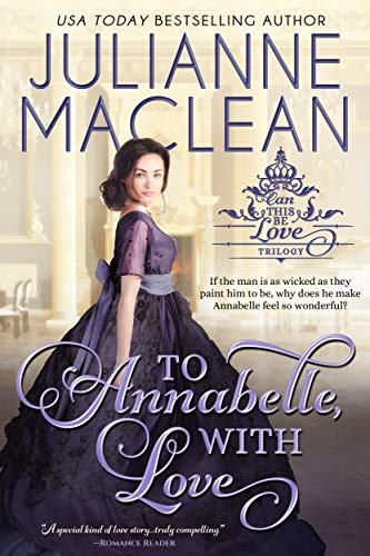 To Annabelle, With Love (Can This Be Love (American Heiress Spinoff) Book 2) Julianne MacLean