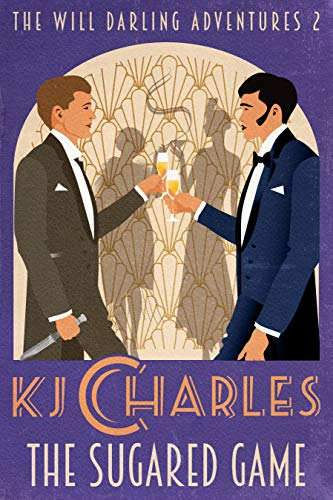 The Sugared Game (The Will Darling Adventures Book 2) KJ Charles