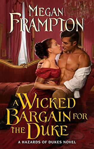 A Wicked Bargain for the Duke: A Hazards of Dukes Novel Megan Frampton