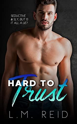 Hard to Trust (Hard to Love Book 2) L.M. Reid