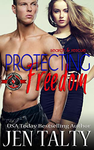 Protecting Freedom (Special Forces: Operation Alpha) (search & rescue Book 4) Jen Talty and Operation Alpha