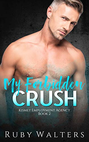 My Forbidden Crush - Kismet Employment Agency Book 2: Older Man Romance Ruby Walters