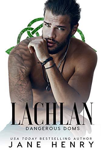 Lachlan: A Dark Irish Mafia Romance (Dangerous Doms) Jane Henry
