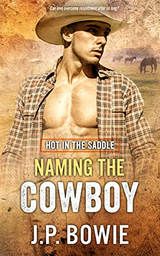 Naming the Cowboy (Hot in the Saddle) J.P. Bowie