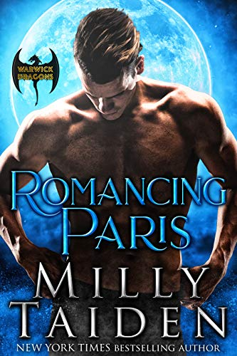 Romancing Paris (Warwick Dragons Book 3) Milly Taiden