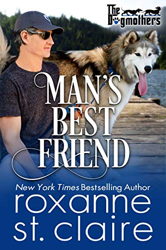 Man's Best Friend (The Dogmothers Book 6) Roxanne St. Claire