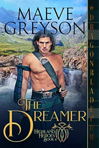 The Dreamer (Highland Heroes Book 4) Maeve Greyson