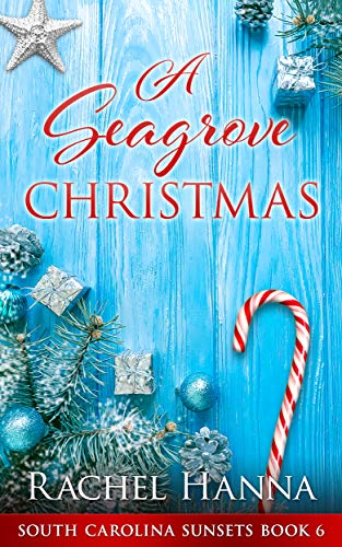 A Seagrove Christmas (South Carolina Sunsets Book 6) Rachel Hanna