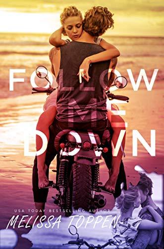 Follow Me Down Melissa Toppen