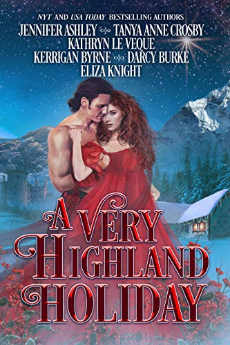 A Very Highland Holiday: A collection of six enchanting seasonal novellas Kathryn Le Veque , Jennifer Ashley , et al.