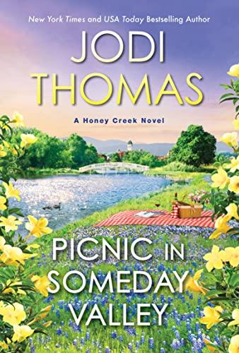 Picnic in Someday Valley: A Heartwarming Texas Love Story (A Honey Creek Novel Book 2) Jodi Thomas