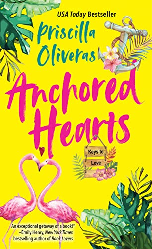 Anchored Hearts: An Entertaining Latinx Second Chance Romance (Keys to Love Book 2) Priscilla Oliveras