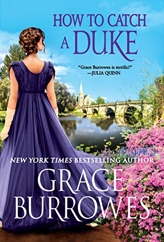 How to Catch a Duke (Rogues to Riches Book 6) Grace Burrowes
