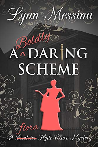 A Boldly Daring Scheme: A Regency Cozy (Beatrice Hyde-Clare Mysteries Book 7) Lynn Messina