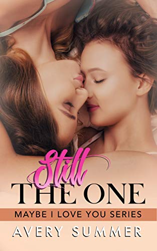 Still the One (Maybe I Love You Book 3) Avery Summer
