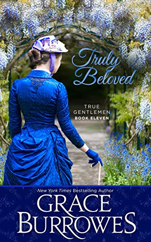 Truly Beloved (True Gentlemen Book 11) Grace Burrowes