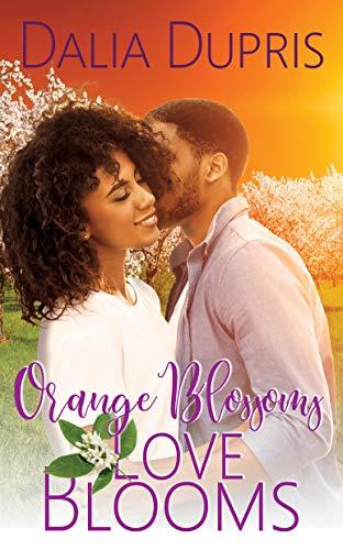 Orange Blossoms-Love Blooms (California Hearts) Dalia Dupris