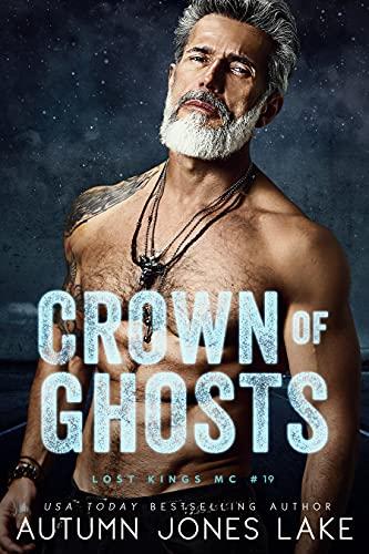 Crown of Ghosts (Lost Kings MC Book 19) Autumn Jones Lake