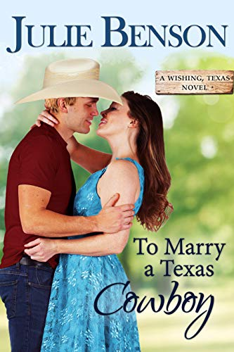 To Marry a Texas Cowboy (Wishing, Texas Book 4) Julie Benson