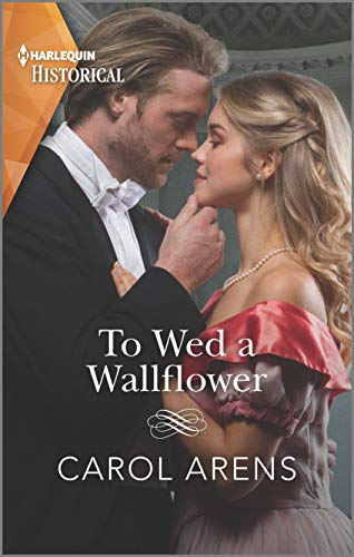 To Wed a Wallflower (Harlequin Historical) Carol Arens