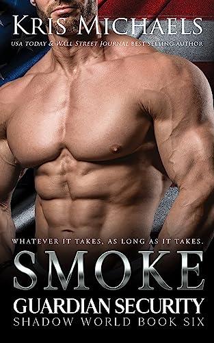 Smoke (Guardian Security Shadow World Book 6) Kris Michaels