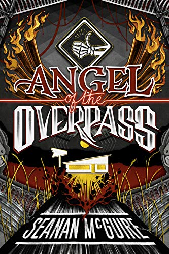 Angel of the Overpass (Ghost Roads Book 3) Seanan McGuire