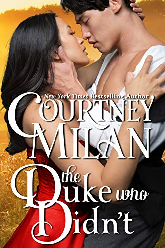 The Duke Who Didn't (Wedgeford Trials Book 1) Courtney Milan