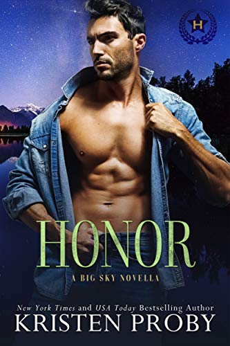 Honor: A Heroes of Big Sky Novella Kristen Proby