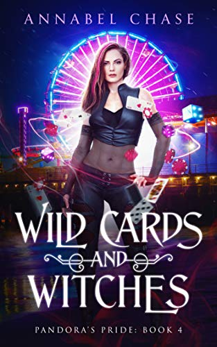 Wild Cards and Witches (Pandora's Pride Book 4) Annabel Chase