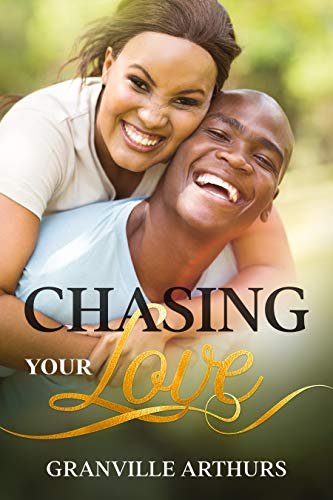 Chasing Your Love (Real Values Romance Book 3) Granville Arthurs