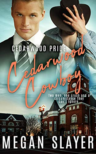 Cedarwood Cowboy (Cedarwood Pride) Megan Slayer