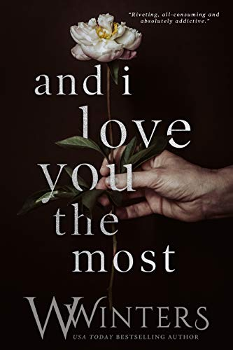 And I Love You the Most (This Love Hurts Book 3) W. Winters and Willow Winters