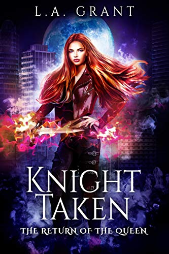 Knight Taken (The Return of the Queen Book 2) L.A. Grant