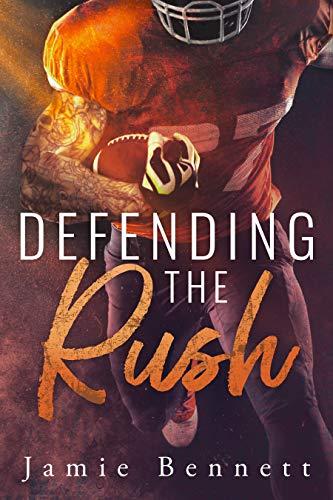 Defending the Rush Jamie Bennett