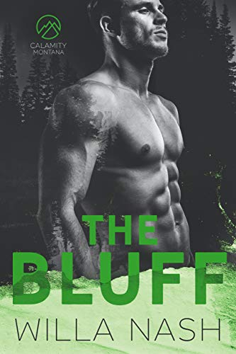 The Bluff (Calamity Montana Book 2) Willa Nash and Devney Perry