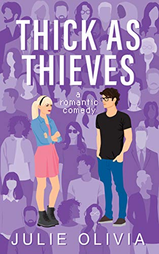 Thick As Thieves: A Romantic Comedy Julie Olivia