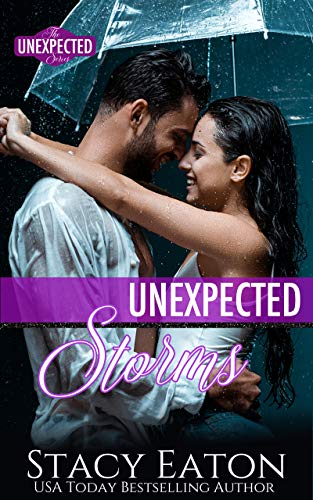 Unexpected Storms (The Unexpected Series Book 4) Stacy Eaton