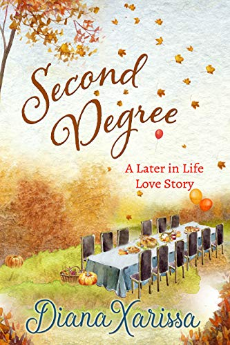 Second Degree (A Later in Life Love Story Book 4) Diana Xarissa