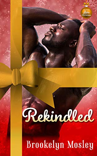 Rekindled (A Very Alpha Christmas Season 2 Book 14) Brookelyn Mosley