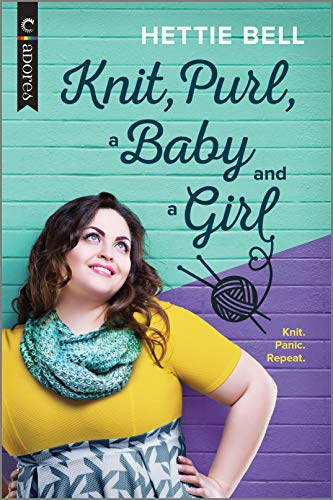 Knit, Purl, a Baby and a Girl: An LGBTQ Romance (Carina Adores) Hettie Bell