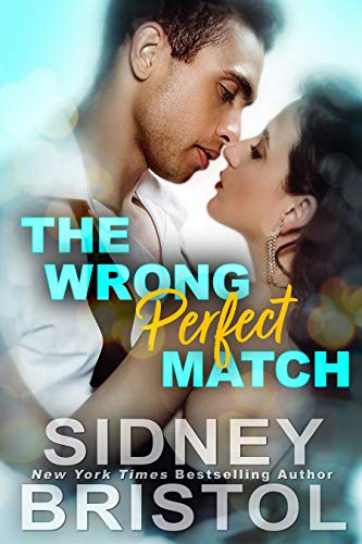 The Wrong Perfect Match (Fullilove in the House Book 1) Sidney Bristol