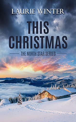 This Christmas (The North Star Series Book 1) Laurie Winter
